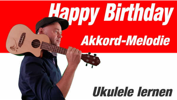 Happy Birthday auf der Ukulele spielen Akkord-Melodie-Version